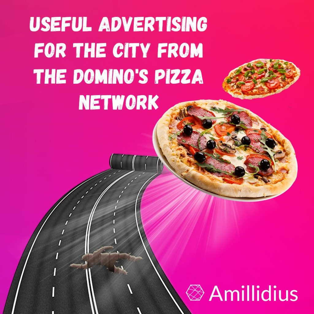 Useful advertising for the city from the Domino's pizza network