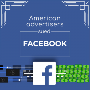 American advertisers sued Facebook