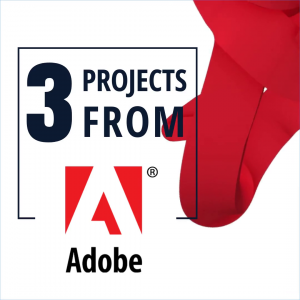 Three projects from Adobe