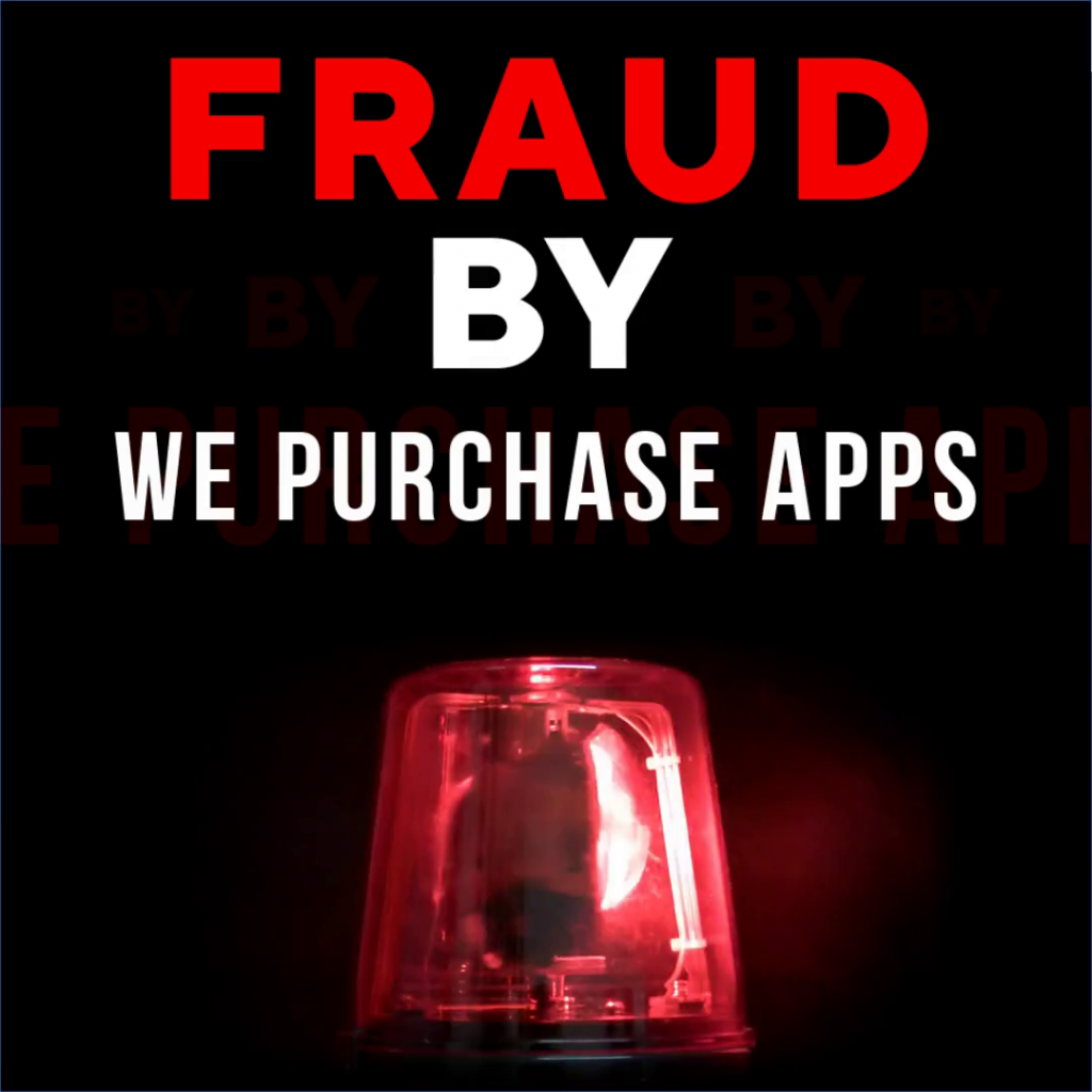 Fraudulent scheme conducted by We Purchase Apps