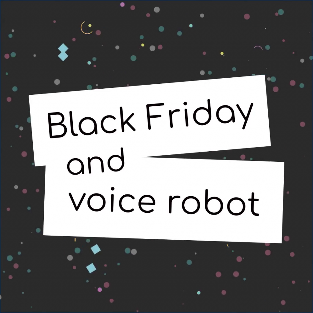 Voice Robot helped call center on Black Friday.
