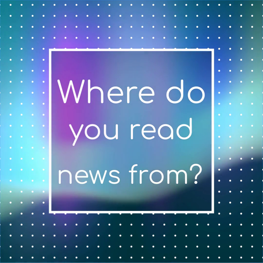 Where do you read news from?